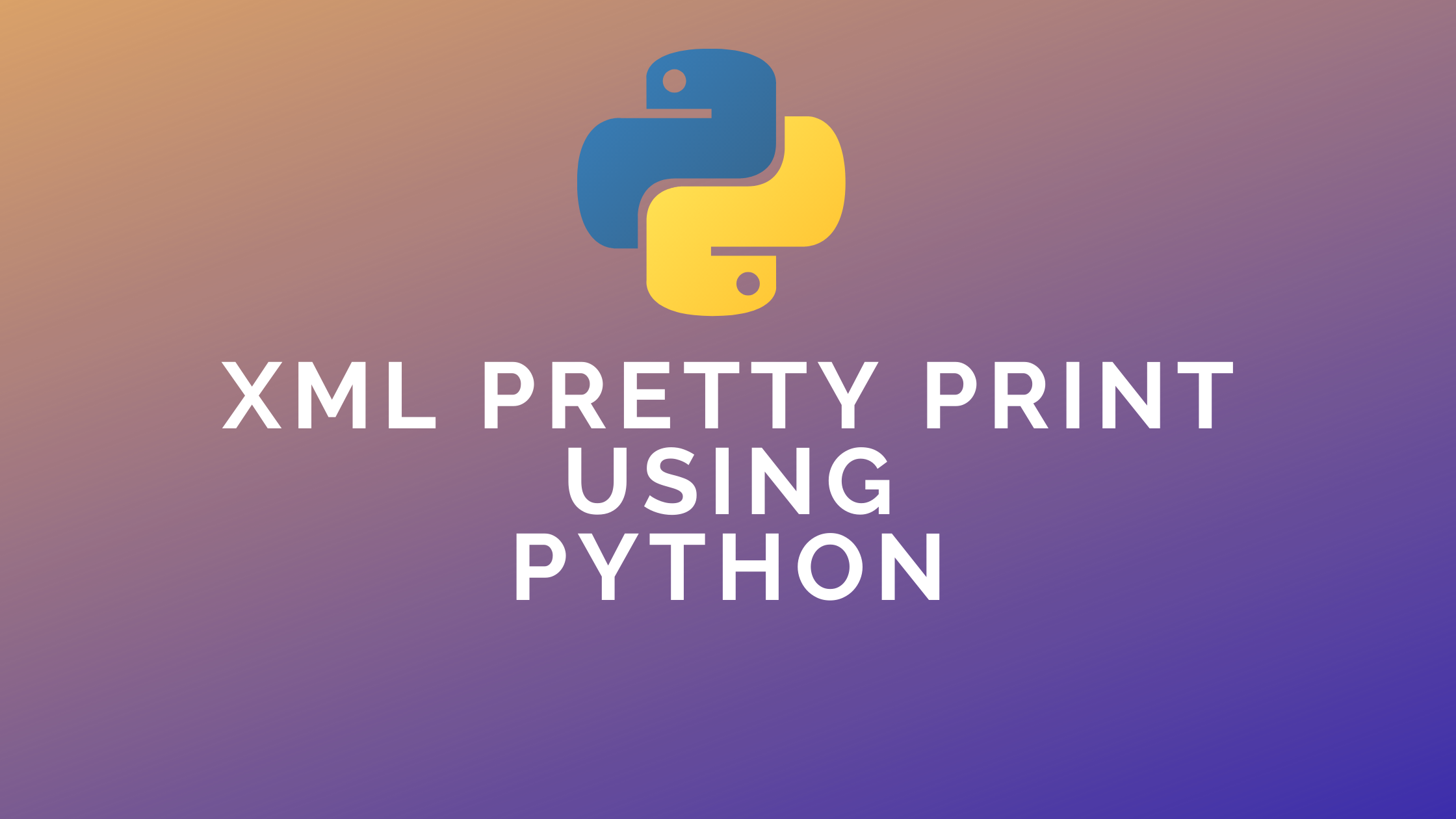 XML Pretty Print using Python – with Examples