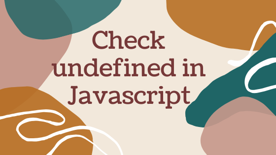 check if undefined JavaScript